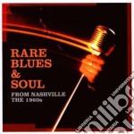 Rare Blues & Soul From Nashville Vol.1 cd musicale di ARTISTI VARI