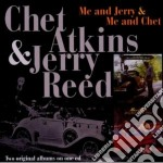 Chet Atkins & Jerry Reed - Me And Jerry / Me And Chet cd musicale di Chet & reed Atkins