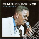 Charles Walker - I'm Available cd musicale di Charles Walker