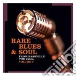 RARE BLUES & SOUL FROM NASHVILLE VOL.2    cd musicale di Artisti Vari