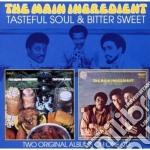 Tasteful soul/bitter sweet cd musicale di Ingredient Main