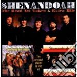 Shenandoah - The Road Not Taken cd musicale di Shenandoah