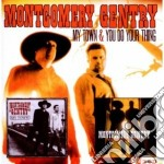 My town/you do your thing cd musicale di Montgomery Gentry
