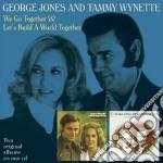 George Jones & Tammy Wynette - We Go Together / Let's Build A World Together cd musicale di George & wyne Jones