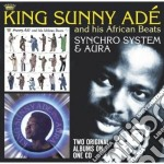 King Sunny Ade - Synchro System/aura cd musicale di King sunny ade