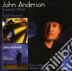 John Anderson - Seminole Wind/Solid Ground cd musicale di John Anderson
