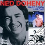 Ned Doheny - Hard Candy / Prone cd musicale di Ned Doheny