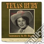 Texas Ruby - Teardrops In My Heart cd musicale di Ruby Texas