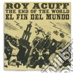 Roy Acuff - End Of The World cd musicale di Roy Acuff