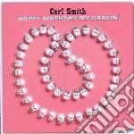 Carl Smith - Happy Birthday My Darlin' cd musicale di Carl Smith