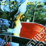 Cathi Ogden - Out There cd musicale di Cathi Ogden