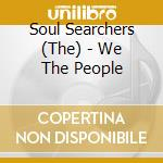 WE THE PEOPLE cd musicale di SOUL SEARCHERS