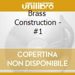 Brass Construction - #1 cd musicale di Brothers Brass