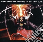 Future Sound Of London - From The Archives/3 cd musicale di FUTURE SOUND OF LONDON