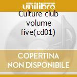 Culture club volume five(cd01) cd musicale di Artisti Vari