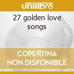 27 golden love songs cd musicale di Frank Sinatra