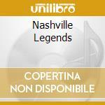 Various - Nashville Legends cd musicale di Artisti Vari