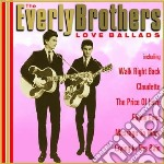 Love ballads cd musicale di Brothers Everly