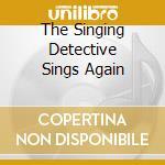 Various - The Singing Detective Sings Again cd musicale