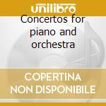 Concertos for piano and orchestra cd musicale