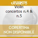 Violin concertos n.4 & n.5 cd musicale