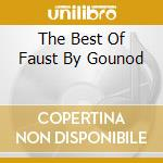Various - The Best Of Faust By Gounod cd musicale