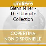 Glenn Miller - The Ultimate Collection cd musicale