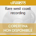 Rare west coast recording cd musicale