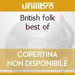 British folk best of cd musicale di Artisti Vari