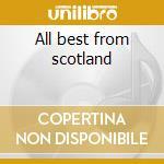 All best from scotland cd musicale di Scotland