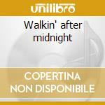 Walkin' after midnight cd musicale di Patsy Cline