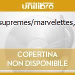Mamas/supremes/marvelettes,ecc....... cd musicale di Heart & soul of