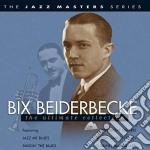 Bix Beiderbecke - Ultimate Collection cd musicale di Bix Beiderbecke