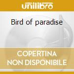 Bird of paradise cd musicale di Charlie Parker