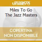 Miles to go cd musicale di Miles Davis