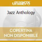 Various - Jazz Anthology cd musicale di Artisti Vari