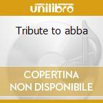 Tribute to abba cd musicale di Tribute