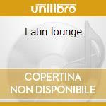 Latin lounge cd musicale