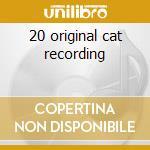 20 original cat recording cd musicale