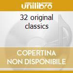 32 original classics cd musicale