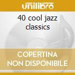 40 cool jazz classics cd musicale