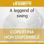 A leggend of swing cd musicale