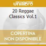 20 REGGAE CLASSICS VOL.1                  cd musicale di AA.VV.