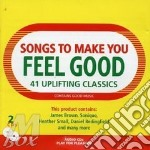 Various - Songs To Make You Feel Good cd musicale di Artisti Vari