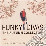 Various - Funky Divas - The Autumn Collection cd musicale di ARTISTI VARI (2CD)