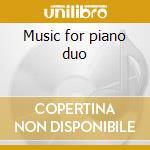 Music for piano duo cd musicale di Poulenc