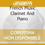French music clarinet pf. cd musicale di Artisti Vari
