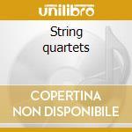 String quartets cd musicale di Artisti Vari