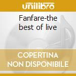 Fanfare-the best of live cd musicale