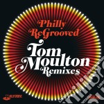 Tom Moulton - Philly Re-grooved Vol.1 cd musicale di Tom Moulton